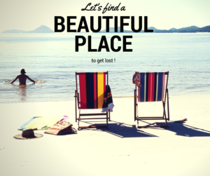 travel quote Let's find a beautiful place to get lost