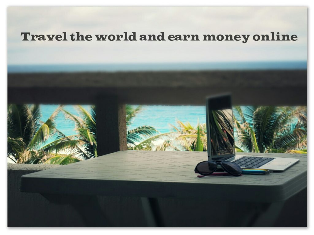 how to travel the world and earn money online