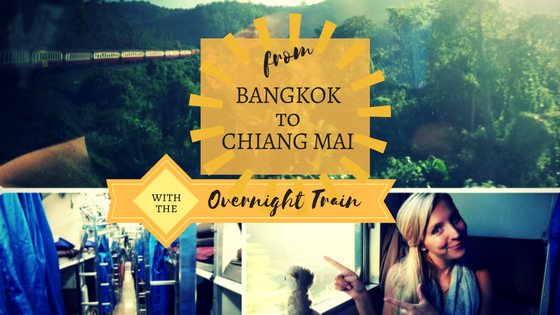 TAKING THE OVER-NIGHT TRAIN FROM BANGKOK TO CHIANG MAI