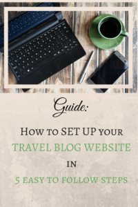 GUIDE_HOW TO SET UP YOUR TRAVEL BLOG WEBSITE IN 5 EASY TO FOLLOW STEPS
