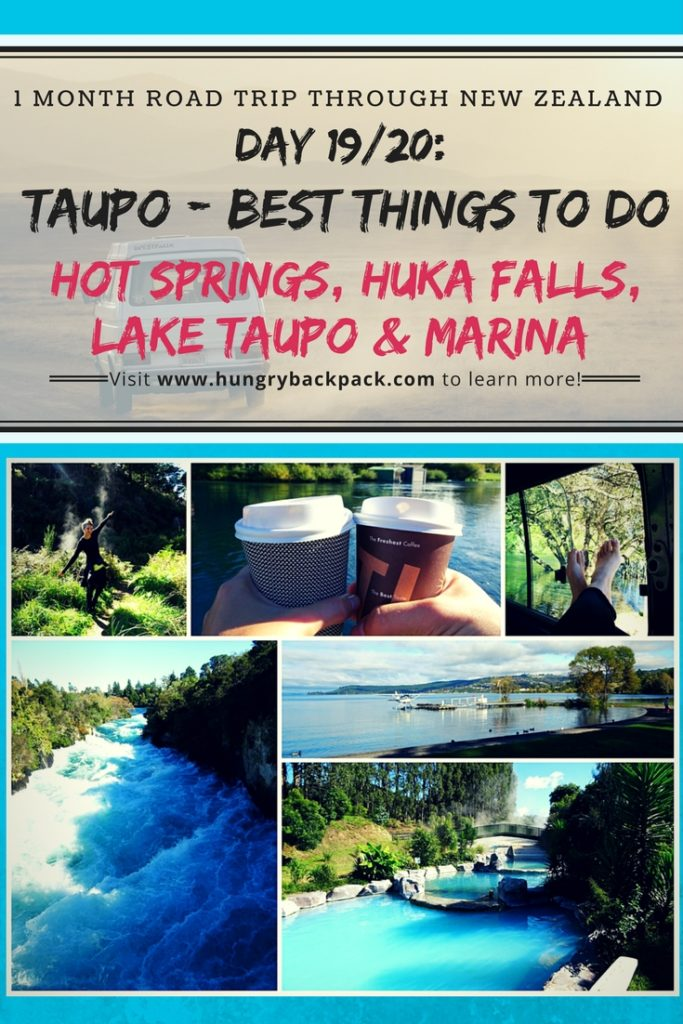 New Zealand Roadtrip Taupo best things to do Huka Falls and Hot springs