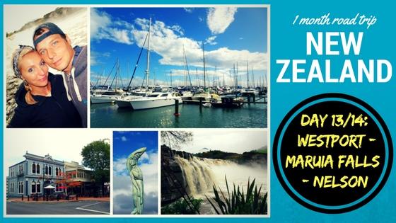 NEW ZEALAND ROADTRIP DAY 13 & 14: Westport – Maruia Falls – Nelson