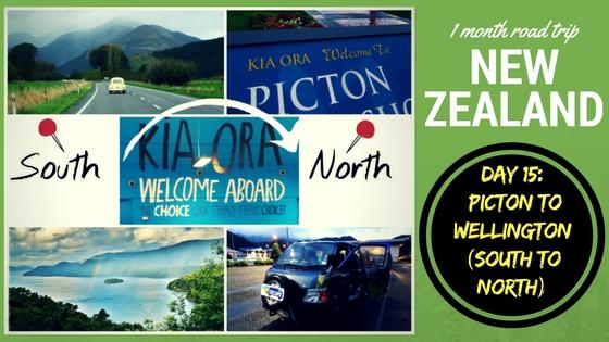 NEW ZEALAND ROADTRIP DAY FIFTEEN: Nelson – Picton – Wellington