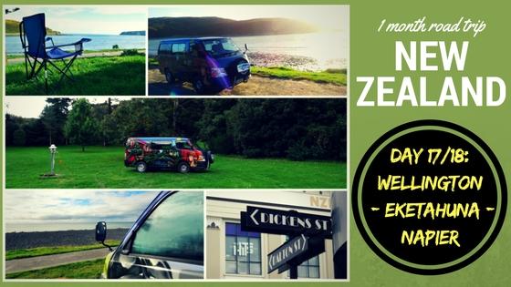 NEW ZEALAND ROADTRIP DAY 17 & 18: Wellington – Eketahuna – Napier