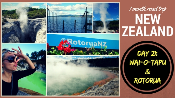 NEW ZEALAND ROAD TRIP DAY 21: Taupo – Wai-O-Tapu – Rotorua