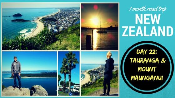 NEW ZEALAND ROAD TRIP DAY 22: Tauranga & Mount Maunganui