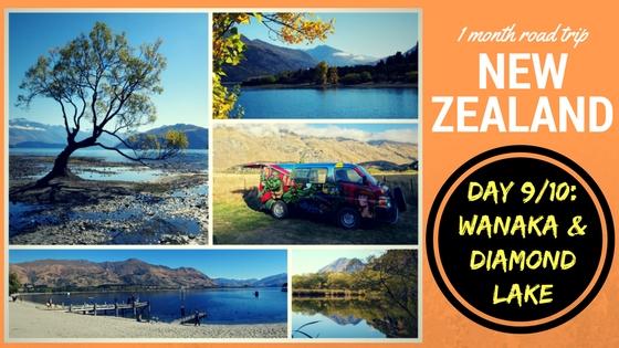 NEW ZEALAND ROADTRIP DAY NINE & TEN: Wanaka