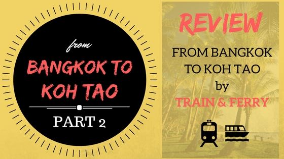 FROM BANGKOK TO KOH TAO IN 24 HOURS – Part two