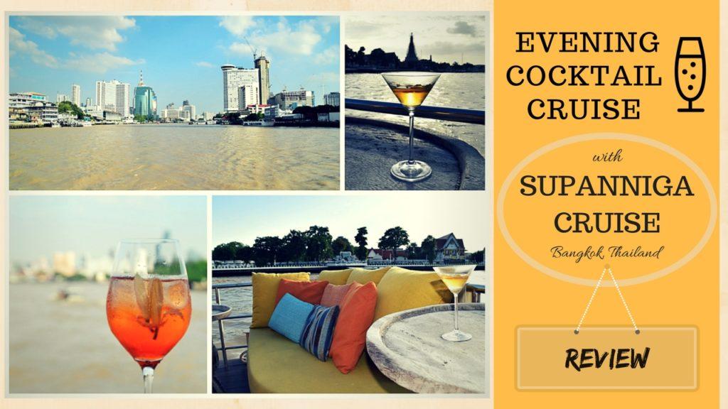 Review Evening Cocktail Cruise Supanniga Cruise Bangkok