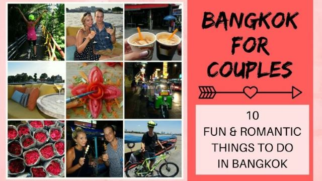 BANGKOK FOR COUPLES – 10 Fun & Romantic things to do in the city