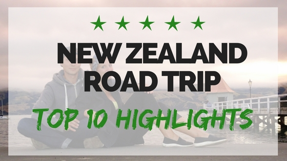 NZ road trip _Top 10 Highlights of things to see in New Zealand