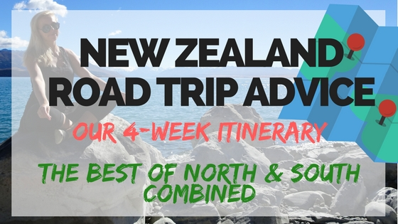 New Zealand road trip itinerary 4 weeks North and South combined