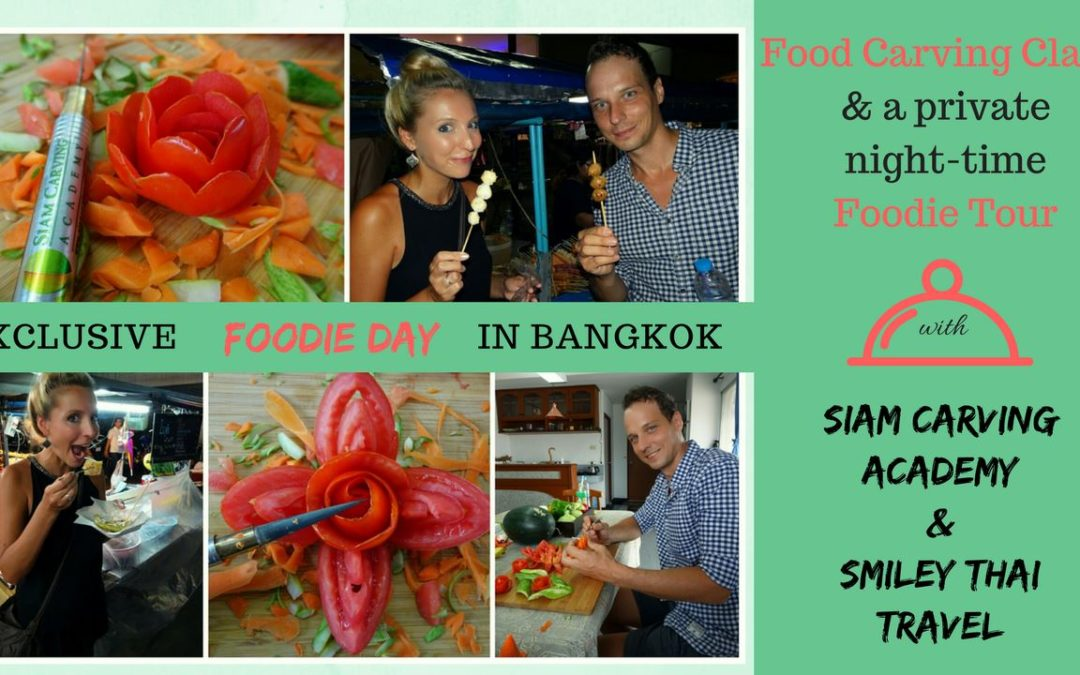 EXCLUSIVE FOODIE DAY IN BANGKOK – FOOD CARVING & FOODIE TOUR