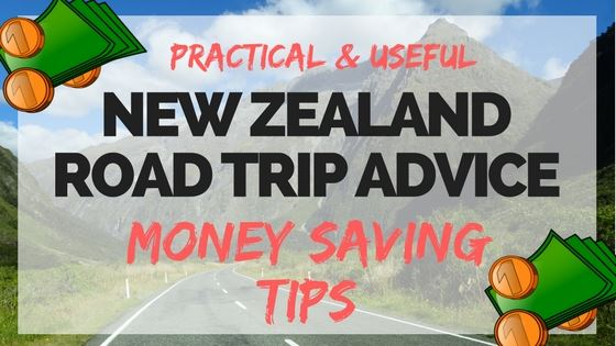 ROAD TRIP NZ ON A BUDGET – SAVING TIPS