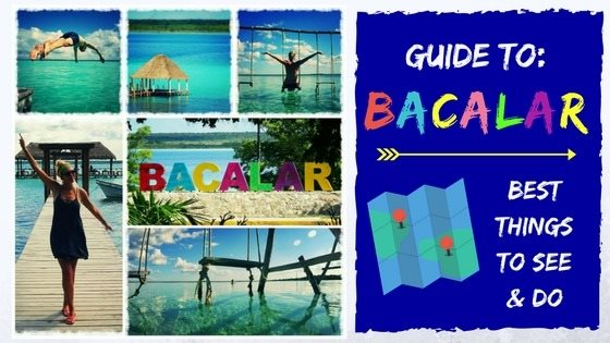 THE ULTIMATE GUIDE TO BACALAR, MEXICO