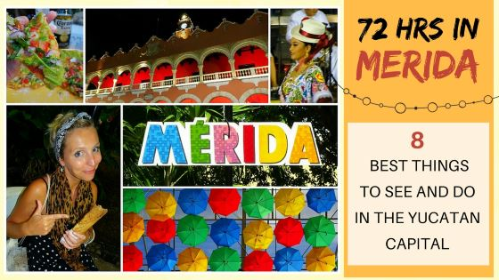 GUIDE TO VISITING MERIDA IN 72 HRS