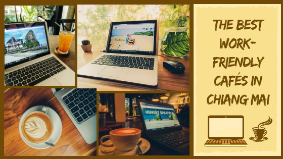 BEST WORK-FRIENDLY CAFÉS IN CHIANG MAI FOR DIGITAL NOMADS – THE 2019 GUIDE