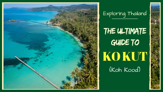 TRAVEL GUIDE TO KO KUT (KOH KOOD) – THAILANDS BEST KEPT SECRET