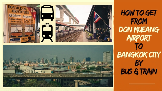 HOW TO GET FROM DON MUEANG AIRPORT TO BANGKOK CITY CENTRE BY PUBLIC TRANSPORT