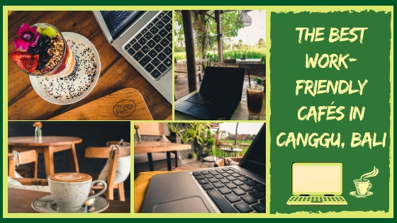 BEST WORK-FRIENDLY CAFÉS IN CANGGU, BALI FOR DIGITAL NOMADS