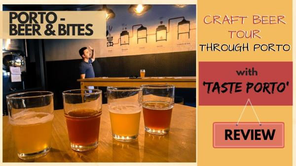 "CRAFT BEER TOUR THROUGH PORTO – REVIEW OF THE ""BEER & BITES""-TOUR WITH TASTE PORTO"
