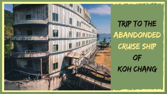 KOH CHANG'S ABANDONDED CRUISE SHIP AND LAGOON RESORT